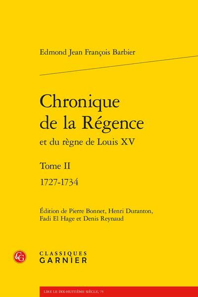 E. J. Fr. Barbier, Chronique de la Régence et du règne de Louis XV, t. II 1727-1734