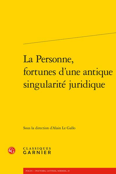 A. Le Gallo (dir.),La Personne, fortunes d'une antique singularité juridique,
