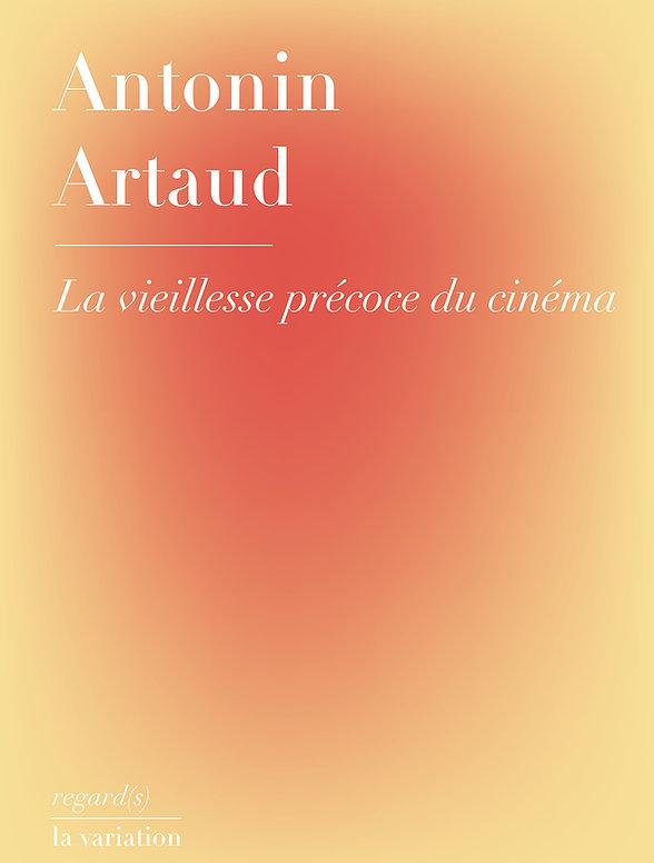 A. Artaud,La vieillesse précoce du cinéma