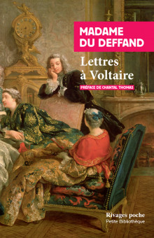 Mme du Deffand,Lettres à Voltaire