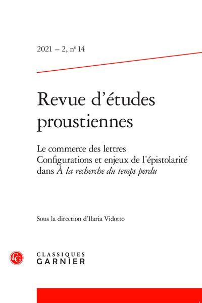 Revue d'études proustiennes 2021 – 2, n° 14 :