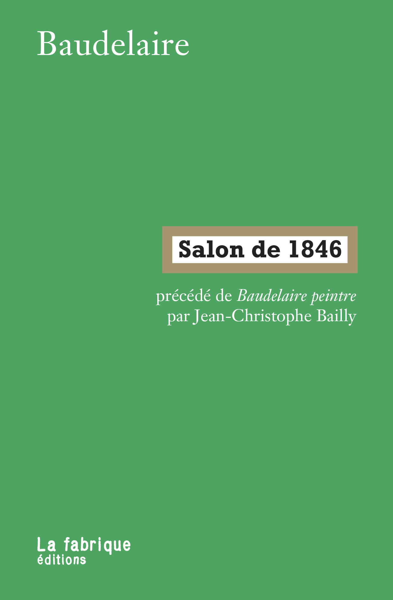Baudelaire, Salon de 1846, précédé de Baudelaire peintre par J.-C. Bailly