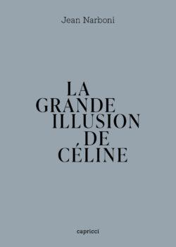 J. Narboni, La Grande Illusion de Céline