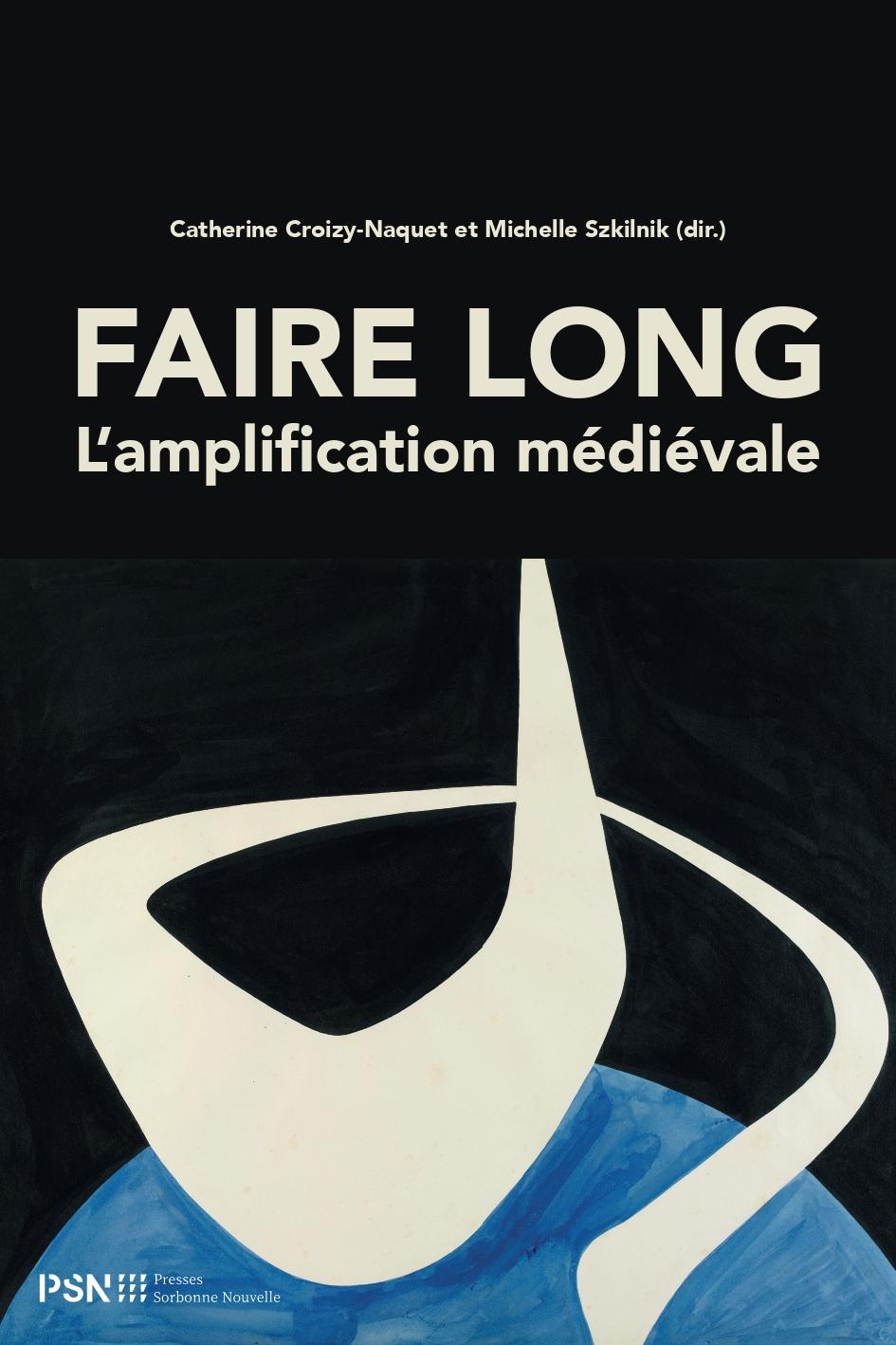 C. Croizy-Naquet, M. Szkilnik, Faire long. L'amplification médiévale