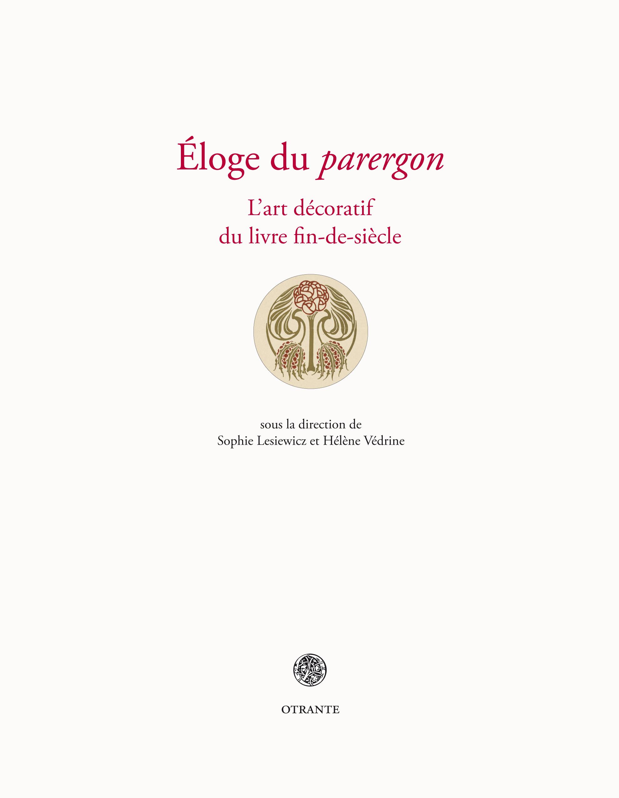 S. Lesiewicz, H. Védrine (dir.), Éloge du parergon. L'art décoratif du livre fin-de-siècle