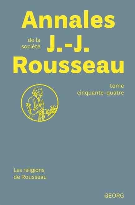 Annales Jean-Jacques Rousseau, t. 54: