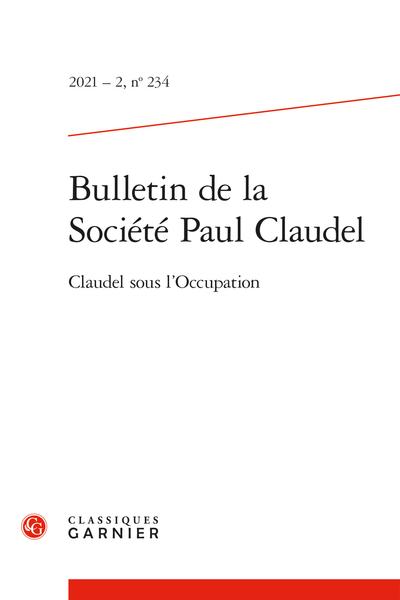 Bulletin de la Société Paul Claudel, 2021 – 2, n° 234: Varia
