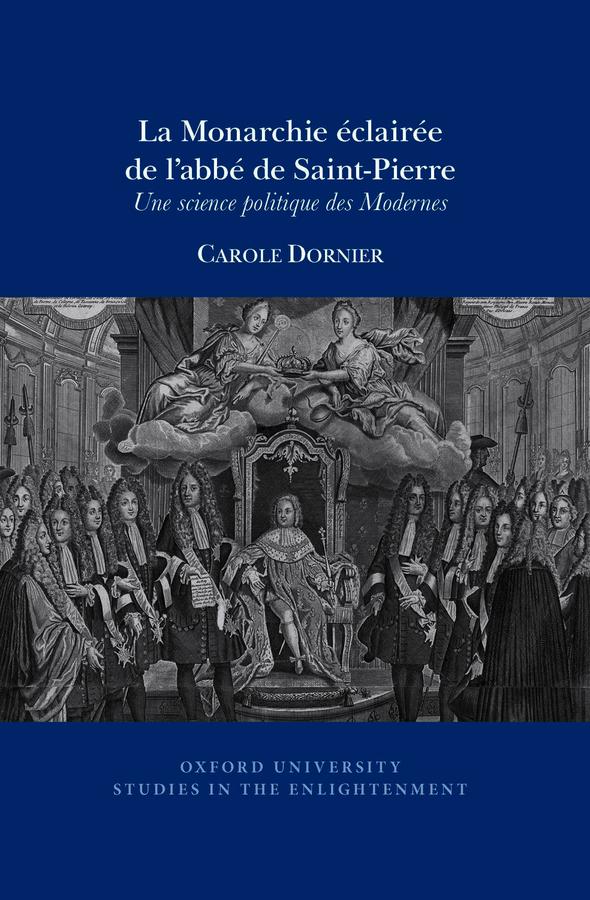 Présentation de C. Dornier, La Monarchie éclairée de l'abbé de Saint-Pierre (SECFS Conversations online)