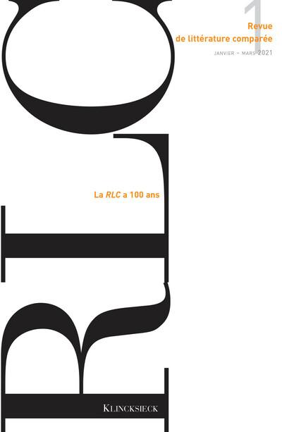 Revue de Littérature Comparée, 2021/1, centenaire de la revue