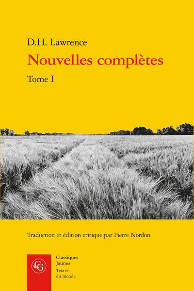 D.H. Lawrence, Nouvelles complètes. Tome I, Pierre Nordon (éd., trad.)