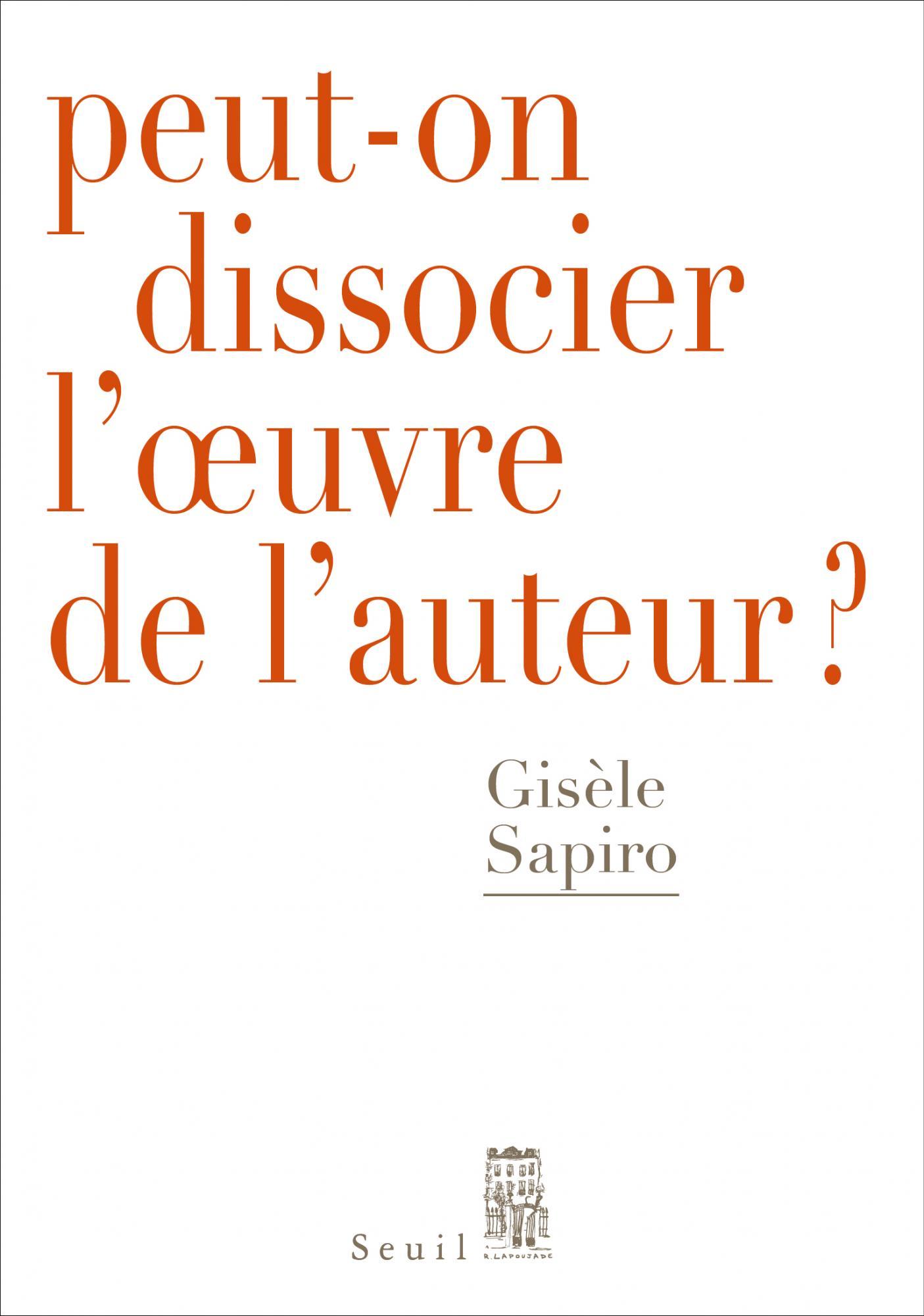 Faut-il dissocier l'œuvre de l'auteur ? Conf. de G. Sapiro (Lausanne)