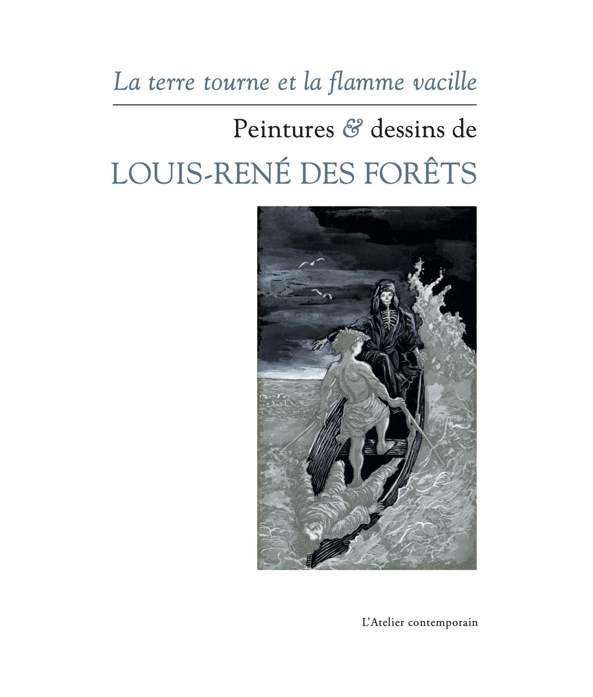L.-R. Des Forêts, La terre tourne et la flamme vacille
