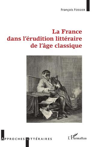 F. Fossier, La France dans l'érudition littéraire de l'âge classique