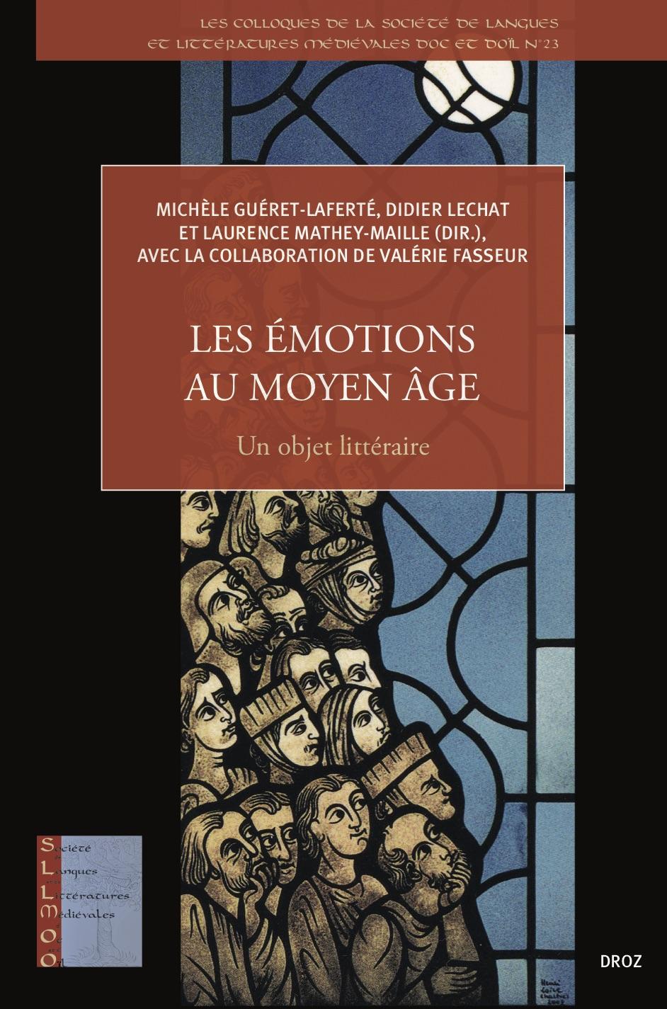 M. Gueret-Laferté, D. Lechat, L. Mathey-Maille (dir.), Les émotions au Moyen Âge. Un objet littéraire.
