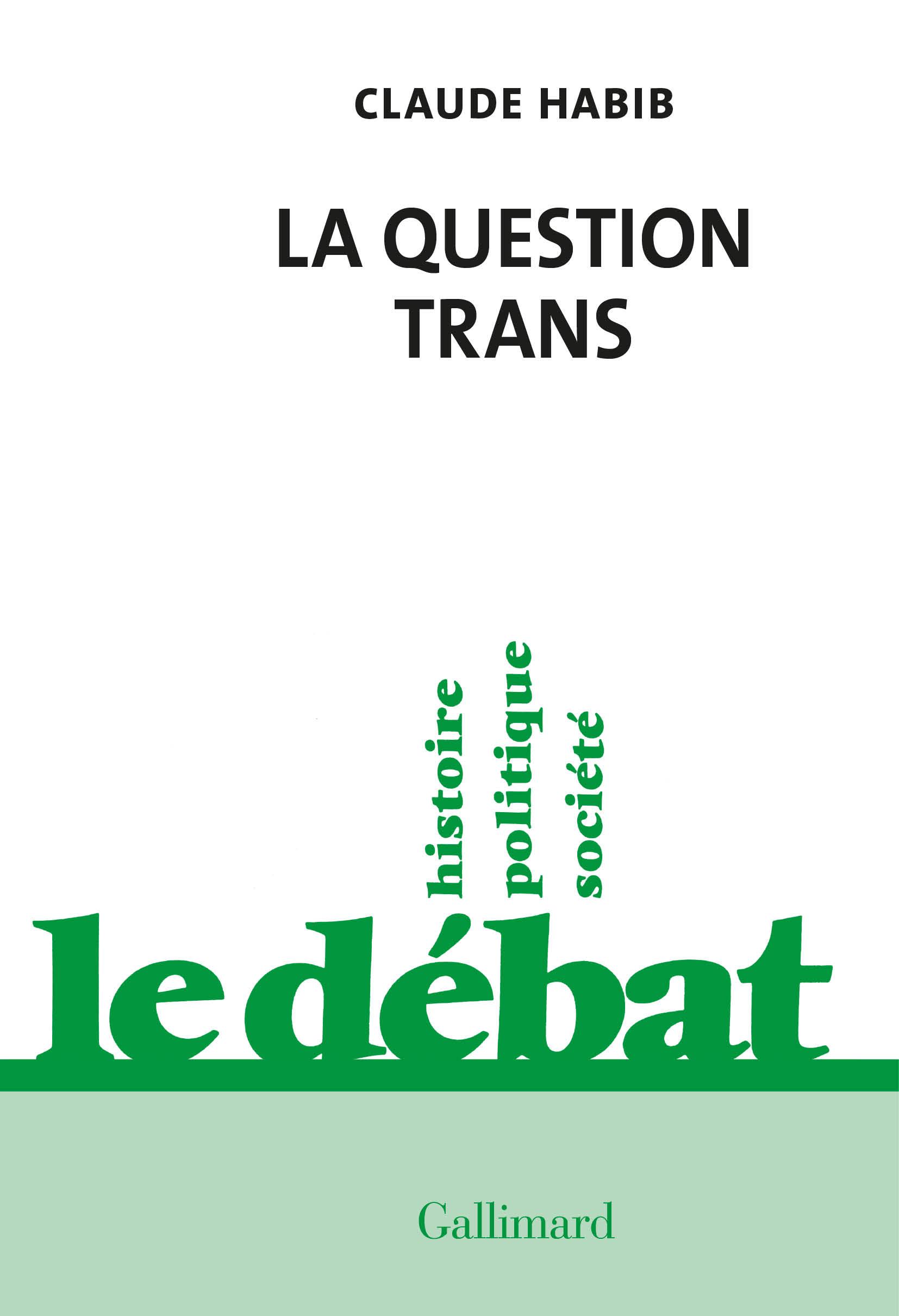 C. Habib, <em>La question trans</em>