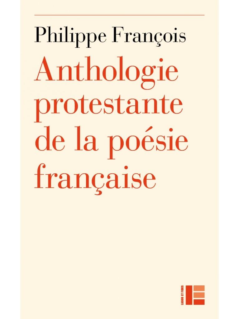 Ph. François, Anthologie protestante de la poésie française