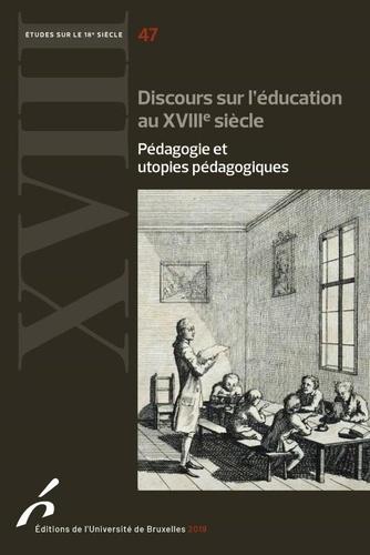 B. Bernard et S. Guri (éd.), Discours sur l'éducation au XVIIIe siècle. Pédagogie et utopies pédagogiques