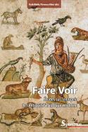 F. Klein, R. Webb (éd.)Faire Voir. Études sur l'enargeiade l'Antiquité à l'époque moderne