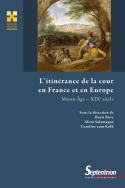 C. zum Kolk, B. Bove, A. Salamagne (éd.), L'itinérance de la cour en France et en Europe. Moyen Âge – XIXe siècle.