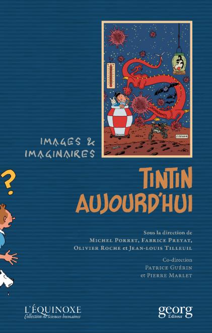 J.-L. Tilleuil, M. Porret, F. Preyat, O. Roche (dir.), Tintin aujourd'hui