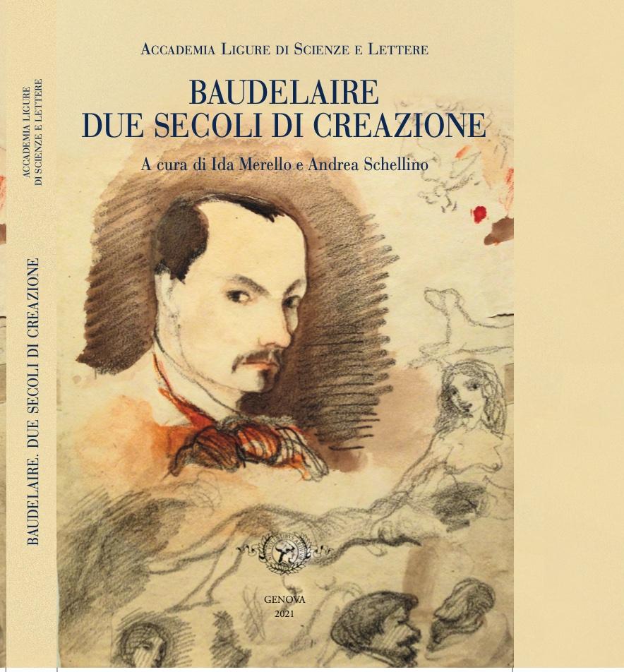 I. Merello et A. Schellino (dir.), Baudelaire. Due secoli di creazione / Baudelaire. Deux siècles de création