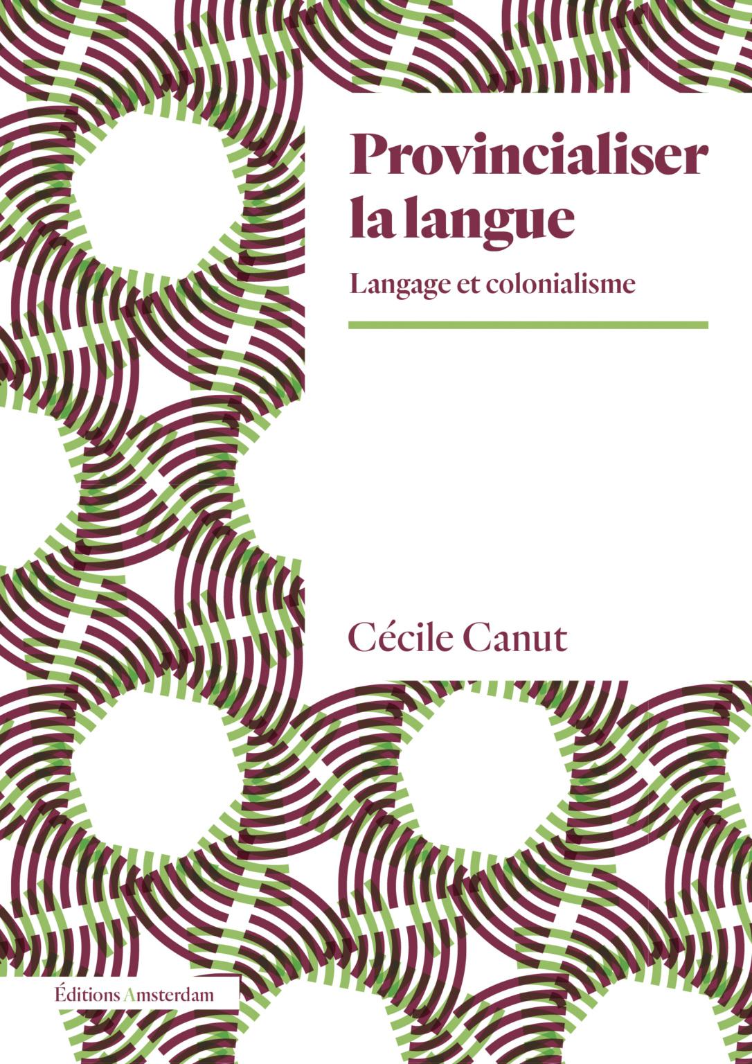 C; Canut, Provincialiser la langue. Langage et colonialisme