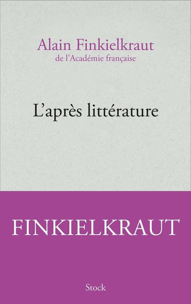 A. Finkielkraut, L'après littérature