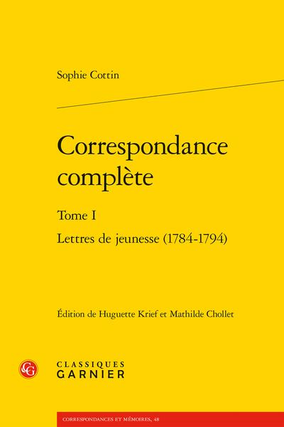 Sophie Cottin, Correspondance complète. Tome I. Lettres de jeunesse (1784-1794), H. Krief (éd.), M.Chollet (éd.)