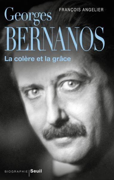 F. Angelier, George Bernanos, la colère et la grâce