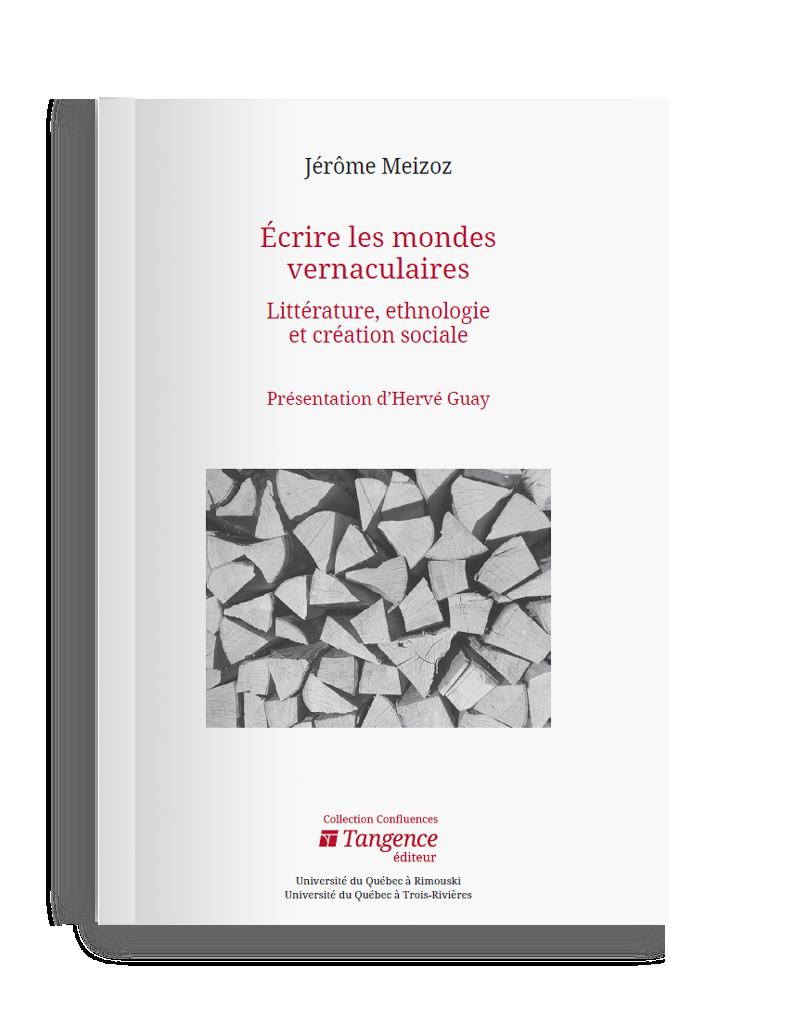 J. Meizoz,Écrire les mondes vernaculaires. Littérature, ethnologie et création sociale