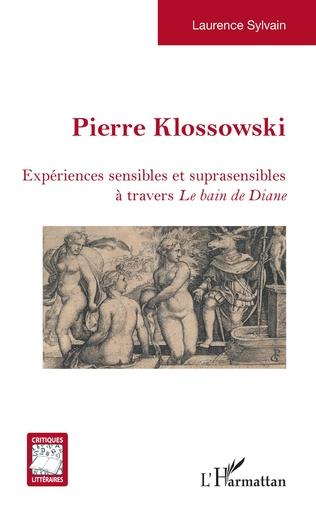L. Sylvain, Pierre Klossowski. Expériences sensibles et suprasensibles à travers Le Bain de Diane