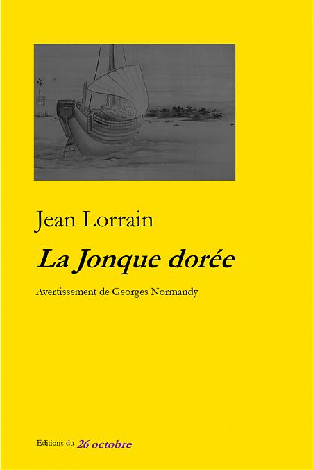 J. Lorrain, La Jonque dorée. Avertissement de Georges Normandy