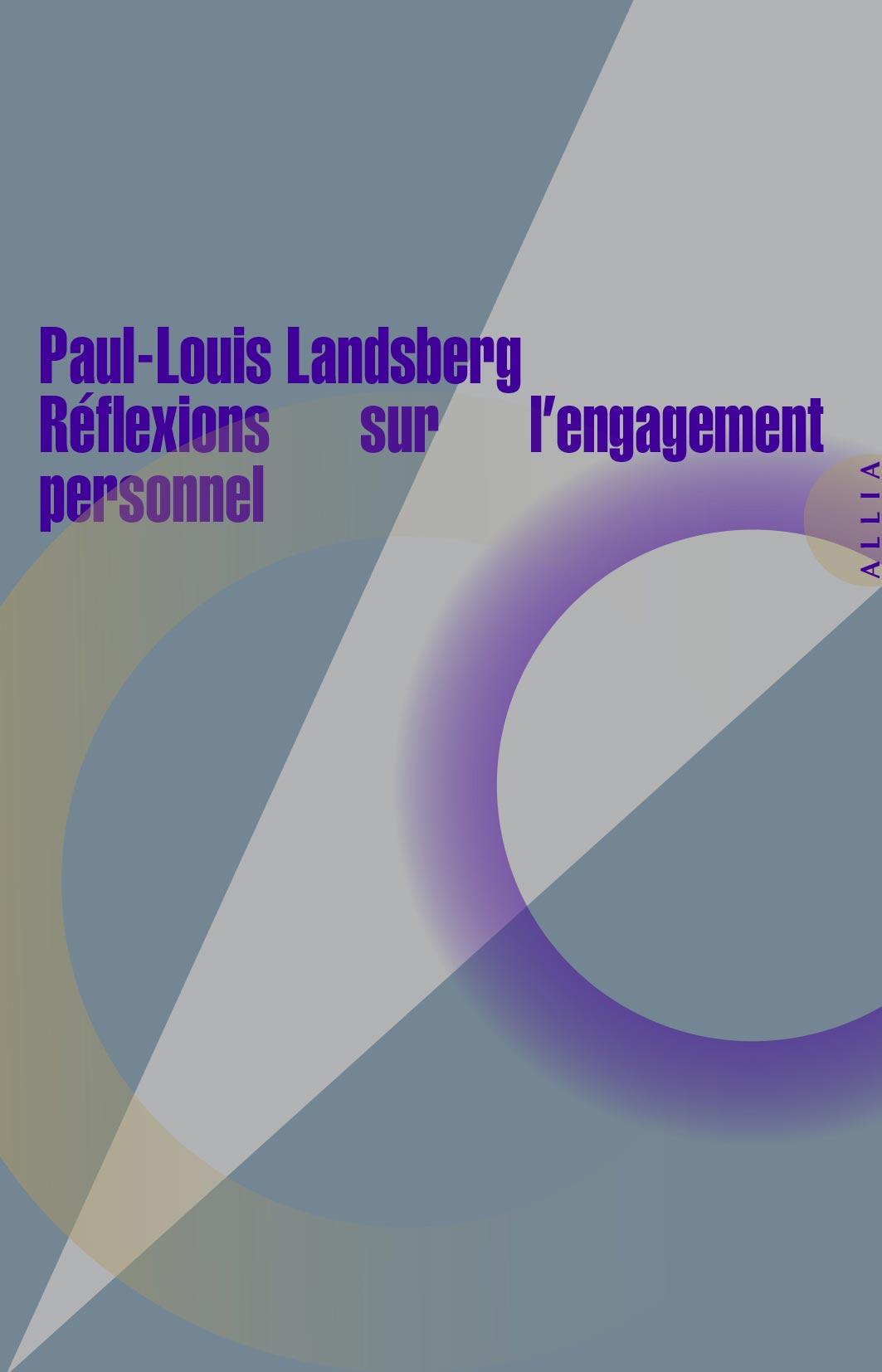 P.-L. Landsberg, Réflexions sur l'engagement personnel (1937)