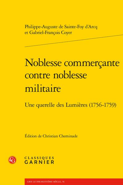 Ph.-A. de Sainte-Foy d'Arcq, G.-Fr. Coyer, Noblesse commerçante contre noblesse militaire. Une querelle des Lumières (1756-1759) (éd. Chr. Cheminade, éd.)