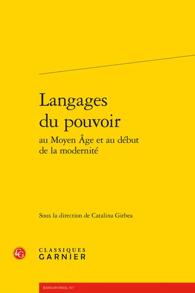 Catalina Girbea (dir.), Langages du pouvoir au Moyen Âge et au début de la modernité