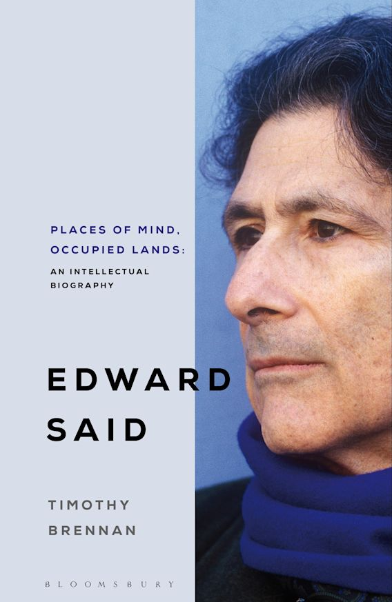 T. Brennan, Places of Mind. Occupied lands. An intellectual biography of Edward Said