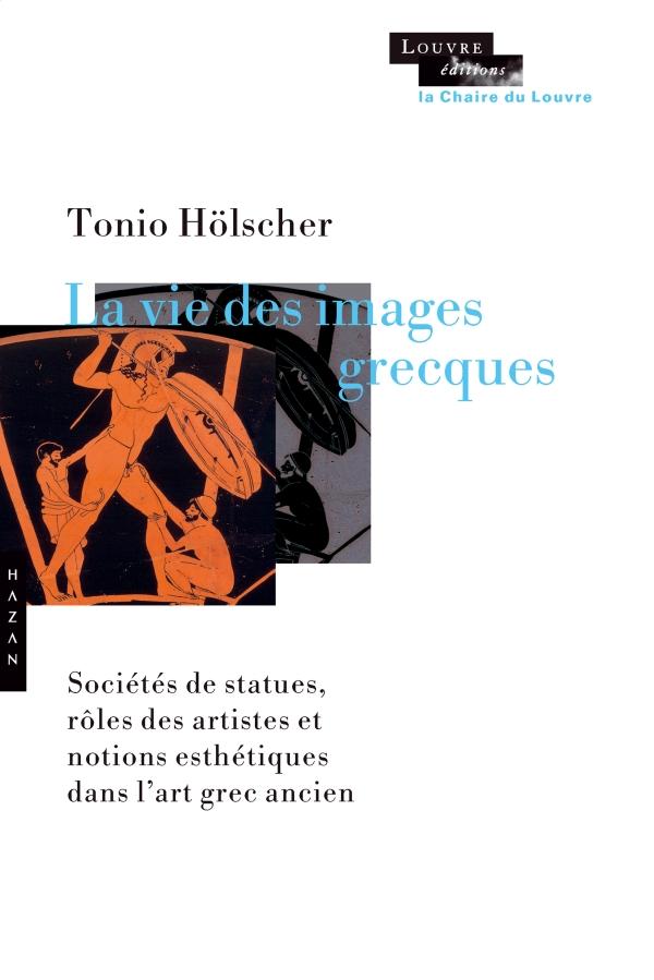 T. Hölscher, La vie des images grecques