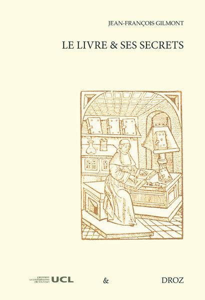 J.-F. Gilmont, Le livre et ses secrets