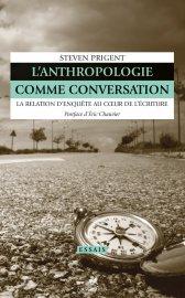 S. Prigent, L'anthropologie comme conversation. La relation d'enquête au cœur de l'écriture