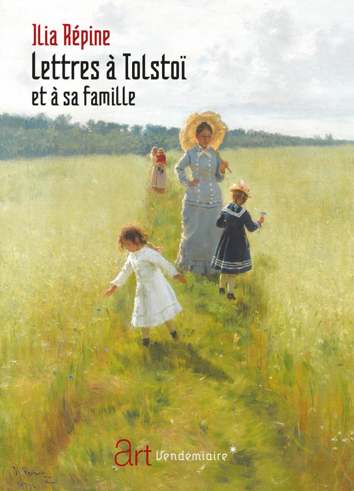 I. Répine, Lettres à Tolstoï et à sa famille