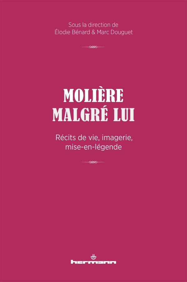 É. Bénard, M. Douguet (dir.), Molière malgré lui