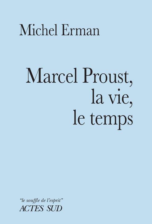M. Ermann, Marcel Proust, la vie, le temps