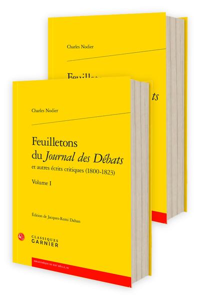 Charles Nodier, Feuilletons du Journal des Débats et autres écrits critiques (1800-1823), Volumes I-II, Jacques-Remi Dahan (éd.)