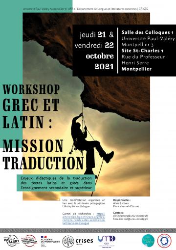 Workshop grec & latin : mission traduction. Enjeux didactiques de la traduction des textes latins et grecs dans l'enseignement secondaire et supérieur.