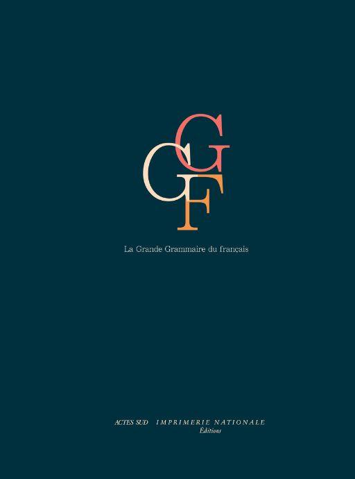 Anne Abeillé, Danièle Godard, en collab. avec Annie Delaveau & Antoine Gautier, La Grande Grammaire du français
