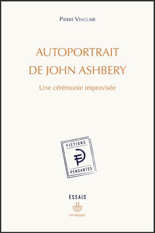 P. Vinclair, Autoportrait de John Ashbery. Une cérémonie improvisée