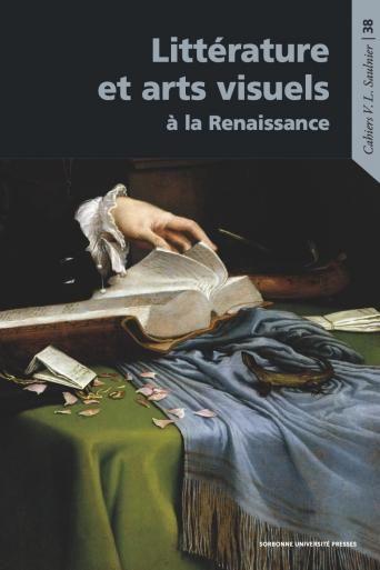L. Capodieci, P.-V. Desarbres, A. Desbois-Ientile, A. Lionetto (dir.), Littérature et arts visuels à la Renaissance