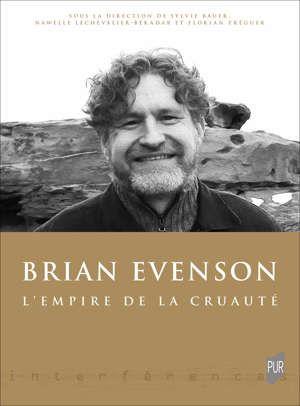 S. Bauer, N. Lechevalier-Bekadar, F. Tréguer (dir.), Brian Evenson. L'empire de la cruauté