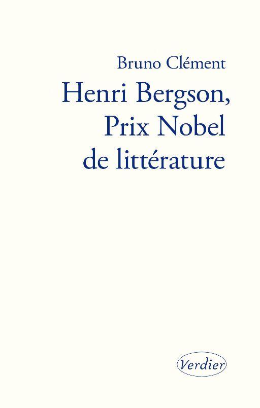 Bruno Clément, Henri Bergson, Prix Nobel de littérature