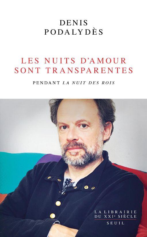 Denis Podalydès, Les Nuits d'amour sont transparentes. Pendant La Nuit des rois